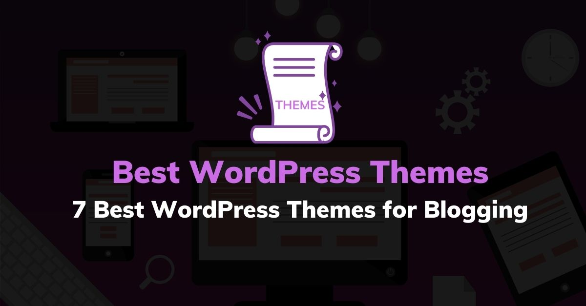 Best WordPress Themes for Blogging